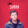 Love, Simon (Original Motion Picture Soundtrack) - Various Artists