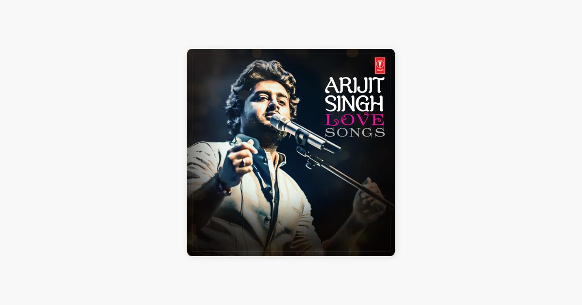 Arijit Singh: Love Songs by Arijit Singh