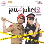 Jatt & Juliet 2 (Original Motion Picture Soundtrack)