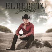 Seremos - El Bebeto Cover Art