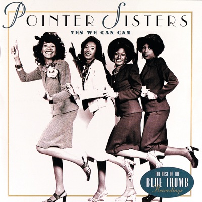 The Pointer Sisters: Yes We Can Can - The Best of the Blue Thumb Recordings - Pointer Sisters