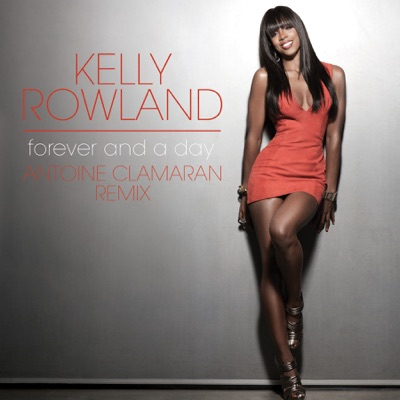 Forever and a Day (Antoine Clamaran Remix Edit) - Single - Kelly Rowland