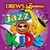 Drew s Famous Jazz For Kids
