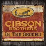 The Gibson Brothers - Fool's Hill