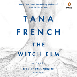 The Witch Elm: A Novel (Unabridged) - Tana French MP3 Download