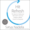 Satya Nadella, Greg Shaw & Bill Gates - foreword - Hit Refresh: The Quest to Rediscover Microsoft's Soul and Imagine a Better Future for Everyone (Unabridged) artwork