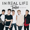In Real Life - Tattoo (How 'Bout You) artwork