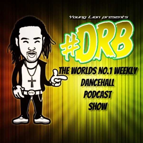 Young Lion's Dancehall Reggae Bashment (DRB) Podcast