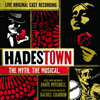 Hadestown: The Myth. The Musical. (Original Cast Recording) [Live]