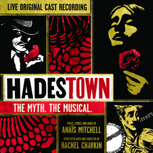 Hadestown: The Myth. The Musical. (Original Cast Recording) [Live] - Original Cast of Hadestown
