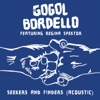 Seekers and Finders (feat. Regina Spektor) [Acoustic] - Single, Gogol Bordello