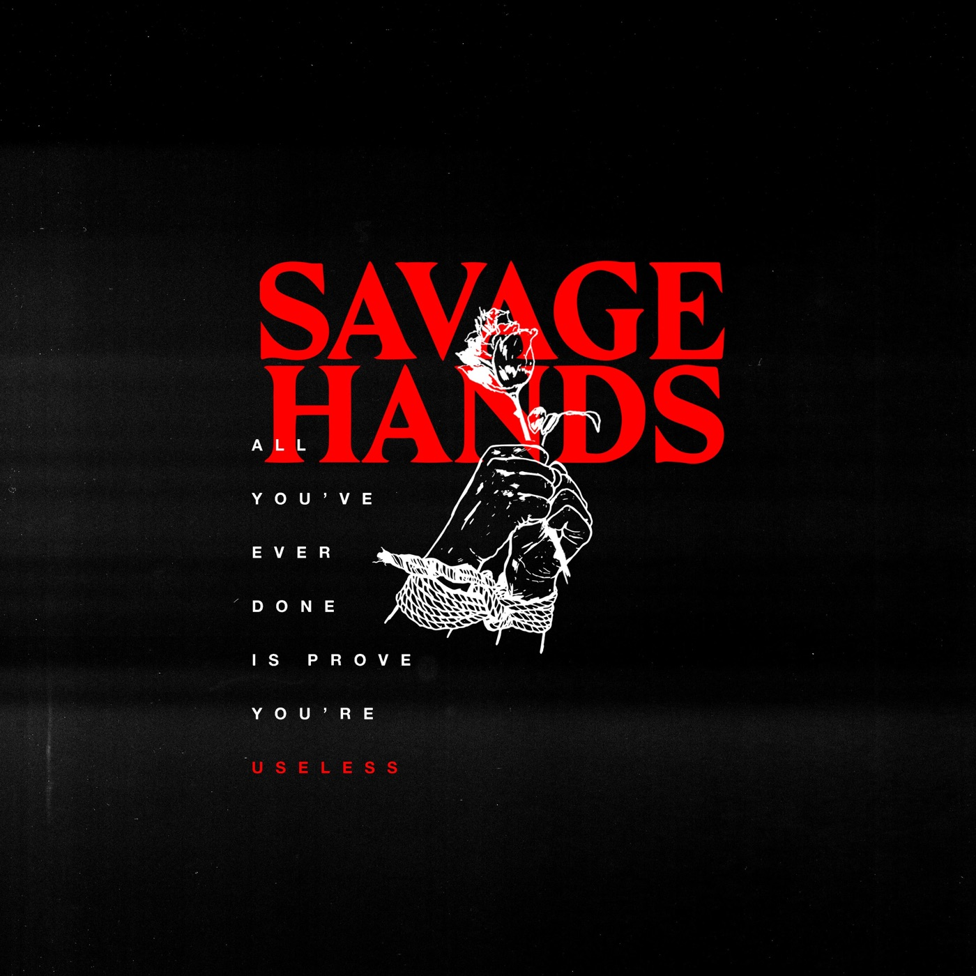 Savage Hands - Useless [Single] (2018)