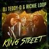 King Street, DJ Teddy-O & Richie Loop