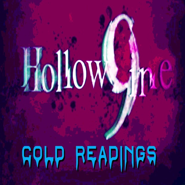 Hollow9ine's Cold Readings Podcast