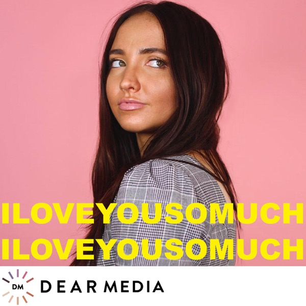 I Love You So Much With  Kenzie Elizabeth – Podcast – Podtail