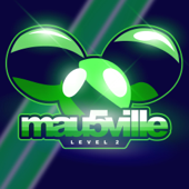 Mau5ville: Level 2-deadmau5