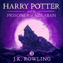 Harry Potter and the Prisoner of Azkaban - J.K. Rowling MP3 Download