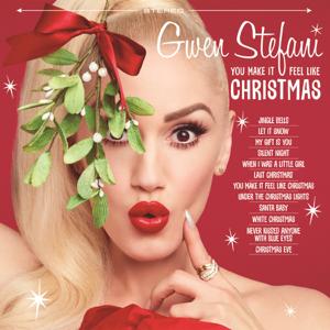 Gwen Stefani You Make It Feel Like Christmas feat Blake Shelton  Gwen Stefani album songs, reviews, credits