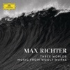 Three Worlds: Music from Woolf Works, Max Richter