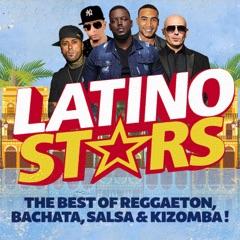 Latino Stars 2018: The Best of Reggaeton, Bachata, Salsa & Kizomba