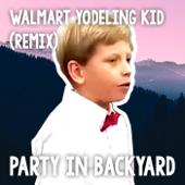 Walmart Yodeling Kid (Remix)