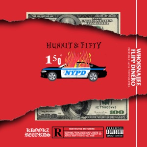 Hunnit & Fifty (feat. Flipp Dinero) - Single Mp3 Download