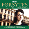 John Galsworthy - The Forsytes Concludes: BBC Radio 4 Full-Cast Dramatisation  artwork