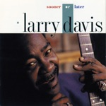 Larry Davis - How Could You Do It To Me