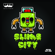 Slime City - Eptic