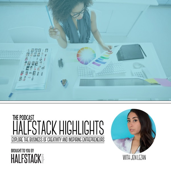 Halfstack Highlights Podcast - Exploring the Business of Creativity