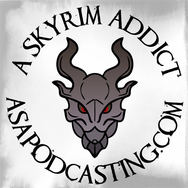 Skyrim Addict: An Elder Scrolls podcast by ASAPodcasting on