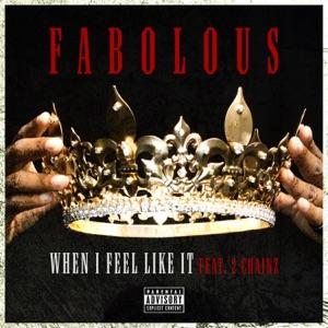Fabolous - When I Feel Like It feat. 2 Chainz
