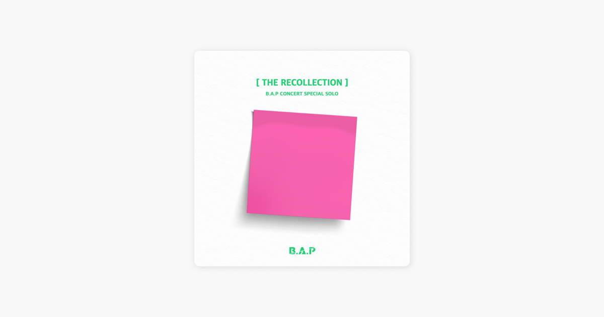 B A P Concert Special Solo the Recollection EP by B A P on Apple