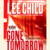 Lee Child - Gone Tomorrow: A Jack Reacher Novel (Unabridged) artwork