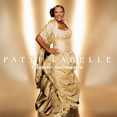 Patti LaBelle: Classic Moments - Patti LaBelle