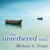 Michael A. Singer - The Untethered Soul: The Journey Beyond Yourself artwork