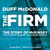Duff McDonald - The Firm: The Story of Mckinsey and Its Secret Influence on American Business artwork