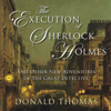 Donald Thomas - The Execution of Sherlock Holmes: And Other New Adventures of the Great Detective artwork