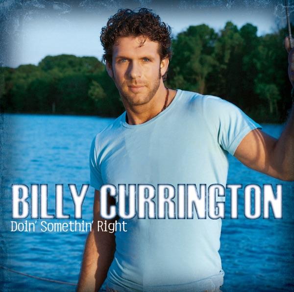 Billy Currington - Doin' Somethin' Right