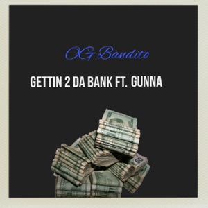 Gettin' 2 Da Bank (feat. Gunna) - Single Mp3 Download
