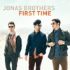 First Time - Single, Jonas Brothers