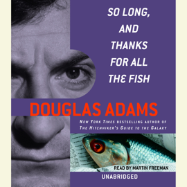 So Long, and Thanks for All the Fish (Unabridged) audiobook