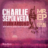 Charlie Sepúlveda & The Turnaround - Peer Magic