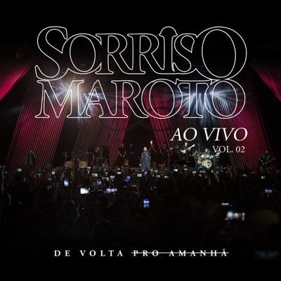De Volta Pro Amanhã, Vol. 2 (Ao Vivo) - Sorriso Maroto