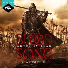 La Reine de feu: Blood Song 3