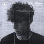 The Soft Moon - Burn