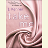 J. Kenner - Take Me: A Stark Ever After Novella (Unabridged)  artwork