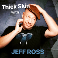 Thick Skin with Jeff Ross podcast