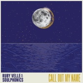 Ruby Velle & The Soulphonics - Call Out My Name