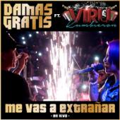 Me Vas a Extrañar (feat. Viru Kumbieron) [En Vivo] - Damas Gratis